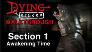 Dying: Reborn Walkthrough
